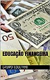 educação financeira (Portuguese Edition)
