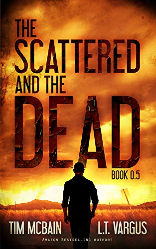 The Scattered and the Dead (Book 0.5) by [McBain, Tim, Vargus, L.T.]
