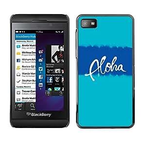 Be Good Phone Accessory // Dura Cáscara cubierta Protectora Caso Carcasa Funda de Protección para Blackberry Z10 // aloha Hawaii blue teal text vacation