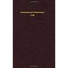 Commercial Fisherman Log: Logbook, Journal - 102 pages, 5 x 8 inches