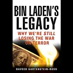 Bin Laden's Legacy: Why We're Still Losing the War on Terror | Daveed Gartenstein-Ross
