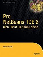 Pro NetBeans IDE 6, Rich Client Platform Edition Front Cover