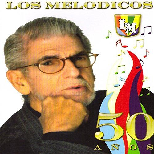 ... Los Melódicos, 50 Años