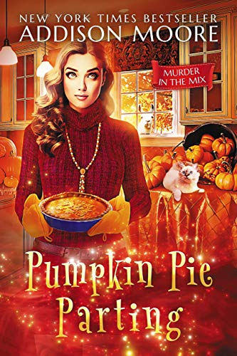 Pumpkin Pie Parting (MURDER IN THE MIX Book 15)