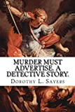 Murder Must Advertise. a Detective Story, Dorothy Leigh Sayers, 1499555636