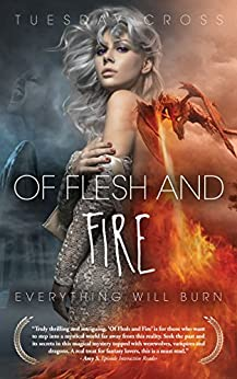 Of Flesh and Fire - Book I: Everything Will Burn by [Cross, Tuesday]
