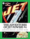 The Adventures Of Jet Powers #4: Along With