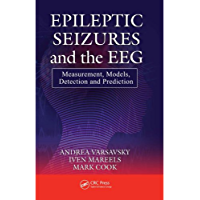 Epileptic Seizures and the EEG: Measurement, Models, Detection and Prediction (English Edition)