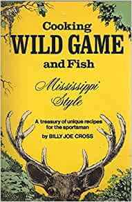 Cooking wild game and fish mississippi style a treasury for Ms game and fish