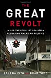 "Salena Zito and Brad Todd, ""The Great Revolt: Inside the Populist Coalition Reshaping American Politics"" (Crown Forum, 2018)"