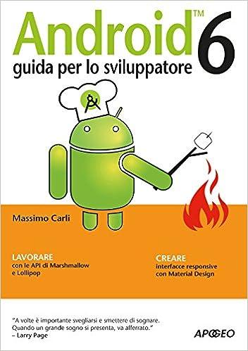 Android 6. Guida per lo sviluppatore