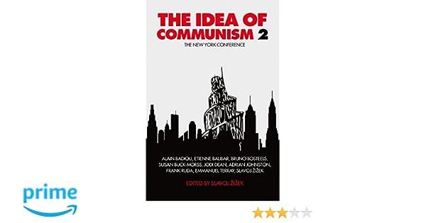 The Idea of Communism 2: The New York Conference: Slavoj