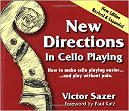 New Directions in Cello Playing: How to Make Cello Playing Easier and Play Without Pain