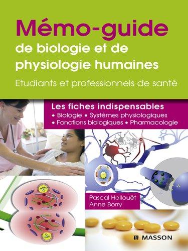 Mémo-guide de biologie et de physiologie humaines - UE 2.1 et 2.2: Étudiants et professionnels de santé (French Edition) Pdf