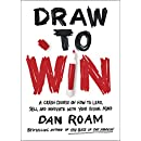 Draw to Win: A Crash Course on How to Lead, Sell, and Innovate With Your Visual Mind