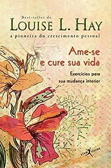 Amazon.com.br eBooks Kindle: Ame-se e cure sua vida