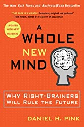 By Pink, Daniel H [ [ A Whole New Mind: Why Right-Brainers Will Rule the Future ] ] Mar-2006[ Paperback ]