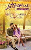 img - for Safe in His Arms (Love Inspired Larger Print) book / textbook / text book