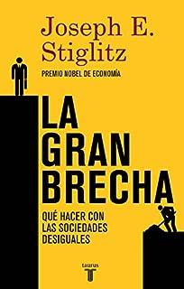 La gran brecha: Qué hacer con las sociedades desiguales (Pensamiento)