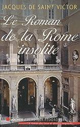 Le Roman de la Rome insolite (French Edition)