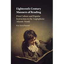 Eighteenth-Century Manners of Reading: Print Culture and Popular Instruction in the Anglophone Atlantic World