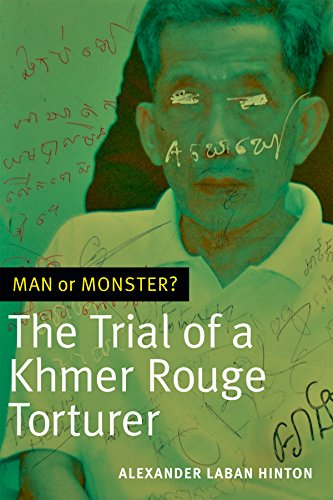 Man or Monster?: The Trial of a Khmer Rouge Torturer