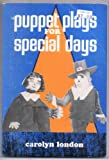 Puppet Plays for Special Days, Carolyn London, 0802469477
