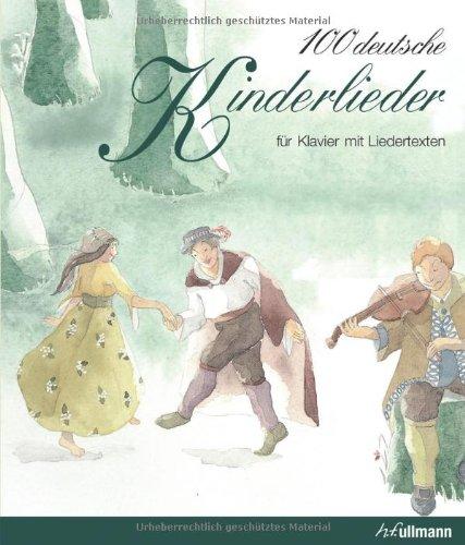100 deutsche Kinderlieder: für Klavier mit Liedertexten