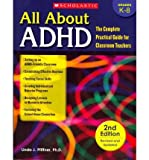 img - for [(All about ADHD: The Complete Practical Guide for Classroom Teachers)] [Author: Linda Jo Pfiffner] published on (July, 2011) book / textbook / text book