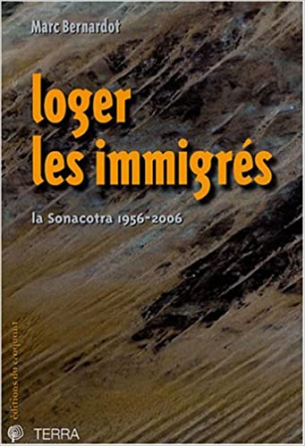 En ligne Loger les immigrés : La Sonacotra 1956-2006 epub pdf