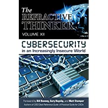 The Refractive Thinker®: Vol XII: CYBERSECURITY