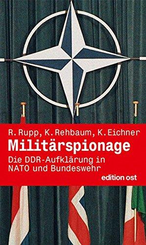 Militärspionage: Die DDR-Aufklärung in NATO und Bundeswehr (edition ost)