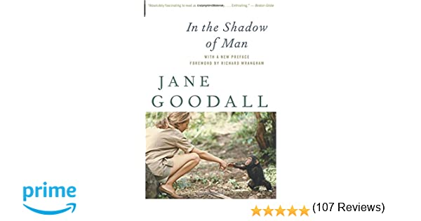 In the Shadow of Man: Jane Goodall, Richard Wrangham ...