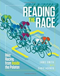 Reading the Race: Bike Racing from Inside the Peloton