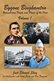 img - for Bygone Binghamton: Remembering People and Places of the Past Volume One by Jack Edward Shay (2012-06-14) book / textbook / text book