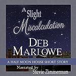 A Slight Miscalculation: A Half Moon House Short Story: Half Moon House, Book 1.6   Deb Marlowe