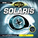 Classic Radio Sci-Fi: Solaris Radio/TV Program by Stanislaw Lem Narrated by Ron Cook, Joanne Froggatt