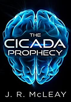 The Cicada Prophecy by [McLeay, J.R.]