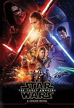 Star Wars: The Force Awakens Junior Novel (Disney Junior Novel (ebook)) by [Kogge, Michael]