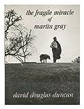 Fragile Miracle of Martin Gray, David Douglas Duncan, 0896590739