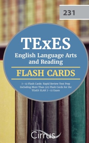 TExES English Language Arts and Reading 7-12 Flash Cards: TExES English Language Arts and Reading 7-12 Flash Cards:  Rapid Review Test Prep Including ... 325 Flash Cards for the TExES ELAR 7-12 Exam by Cirrus Test Prep