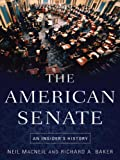 Winner of the Society for History in the Federal Government's George Pendleton Prize for 2013The United States Senate has fallen on hard times. Once known as the greatest deliberative body in the world, it now has a reputation as a partisan, dysfunct...