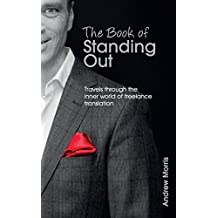 The Book of Standing Out: Travels through the Inner World of Freelance Translation