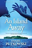 Front cover for the book An Island Away by Daniel Putkowski