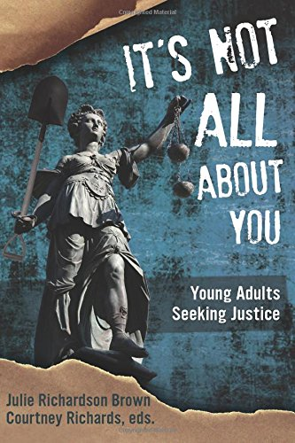 Read Online It's Not All About You: Young Adults Seeking Justice (WTF Where's The Faith?) PDF