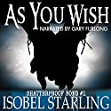 As You Wish : Shatterproof Bond, Book 1 Audiobook by Isobel Starling Narrated by Gary Furlong