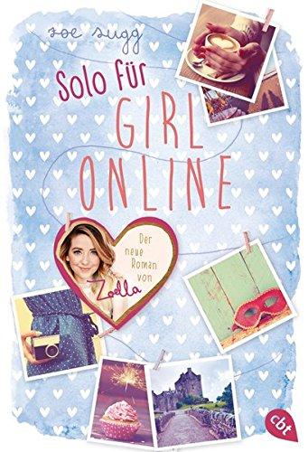 Solo für Girl Online (Die Girl Online-Reihe, Band 3) Taschenbuch – 14. Januar 2019 Zoe Sugg alias Zoella Henriette Zeltner cbt 357031247X