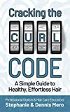 Cracking the Curl Code: A Simple Guide to Healthy, Effortless Hair