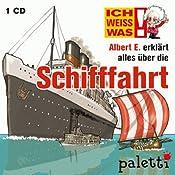 Albert E. erklärt alles über die Schifffahrt (Ich weiß was) | Thomas Krüger