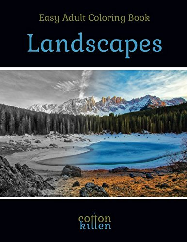 Easy Adult Coloring Book - Landscapes: 49 of the most beautiful grayscale landscapes for a relaxed and joyful coloring time